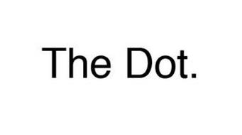 THE DOT.