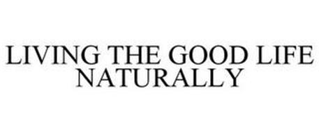 LIVING THE GOOD LIFE NATURALLY
