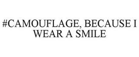 BECAUSE I WEAR A SMILE #CAMOUFLAGE