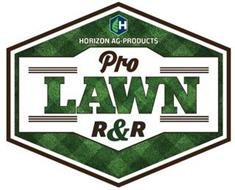 H HORIZON AG-PRODUCTS PRO R & R LAWN