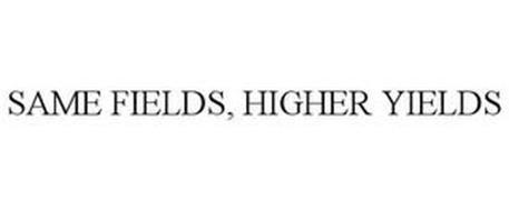 SAME FIELDS, HIGHER YIELDS
