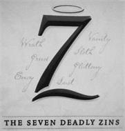 7 Z VANITY WRATH SLOTH GREED GLUTTONY ENVY LUST THE SEVEN DEADLY ZINS