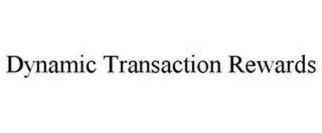 DYNAMIC TRANSACTION REWARDS