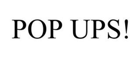 POP UPS!