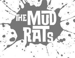 THE MUD RATS