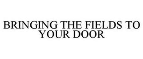 BRINGING THE FIELDS TO YOUR DOOR