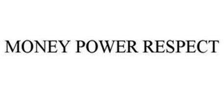 MONEY POWER RESPECT