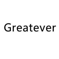GREATEVER