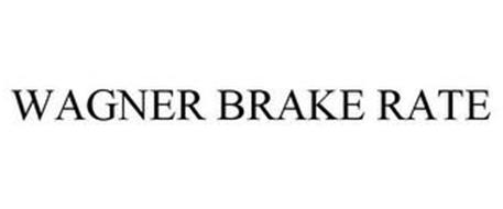 WAGNER BRAKE RATE