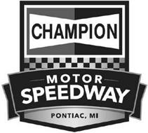 CHAMPION MOTOR SPEEDWAY PONTIAC, MI