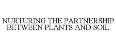 NURTURING THE PARTNERSHIP BETWEEN PLANTS AND SOIL