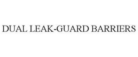 DUAL LEAK-GUARD BARRIERS