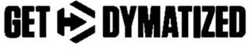 GET D DYMATIZED