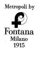 METROPOLI BY F FONTANA MILANO 1915