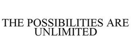 THE POSSIBILITIES ARE UNLIMITED