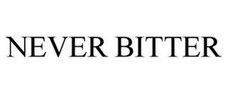 NEVER BITTER