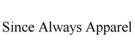 SINCE ALWAYS APPAREL