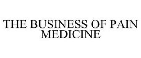 THE BUSINESS OF PAIN MEDICINE