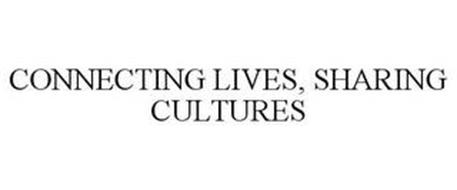 CONNECTING LIVES, SHARING CULTURES
