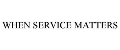 WHEN SERVICE MATTERS