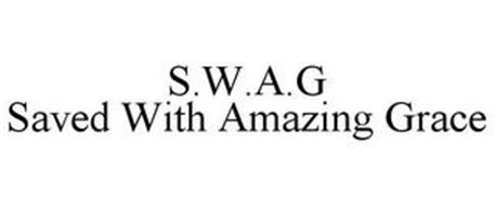 S.W.A.G SAVED WITH AMAZING GRACE