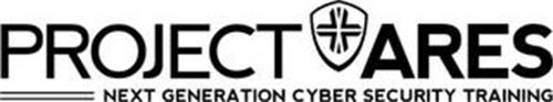 PROJECT ARES NEXT GENERATION CYBER SECURITY TRAINING