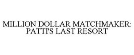 MILLION DOLLAR MATCHMAKER: PATTI'S LAST RESORT
