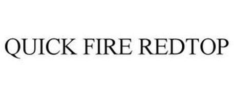 QUICK FIRE REDTOP