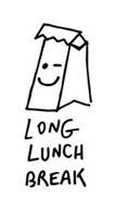 LONG LUNCH BREAK