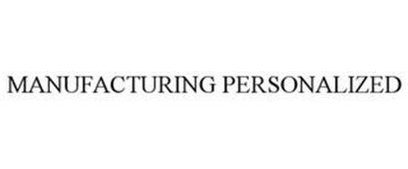 MANUFACTURING PERSONALIZED