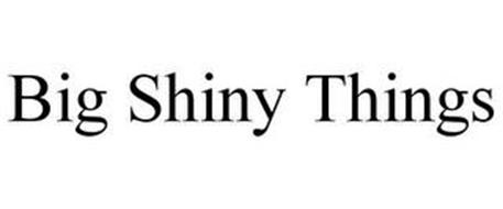 BIG SHINY THINGS