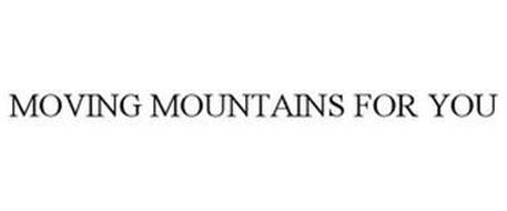 MOVING MOUNTAINS FOR YOU