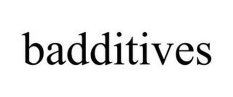 BADDITIVES