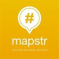 # MAPSTR YOUR MAP, YOUR PLACES, YOUR WORLD