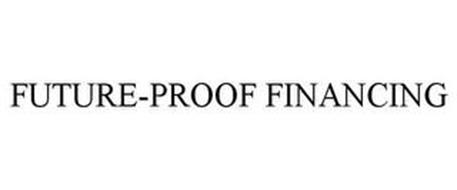 FUTURE-PROOF FINANCING