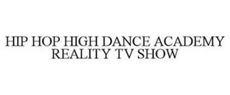 HIP HOP HIGH DANCE ACADEMY REALITY TV SHOW
