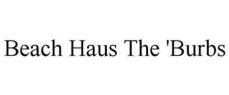 BEACH HAUS THE 'BURBS
