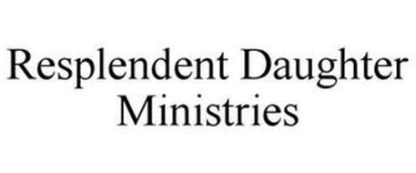 RESPLENDENT DAUGHTER MINISTRIES