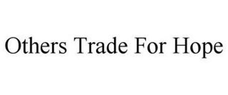 OTHERS TRADE FOR HOPE
