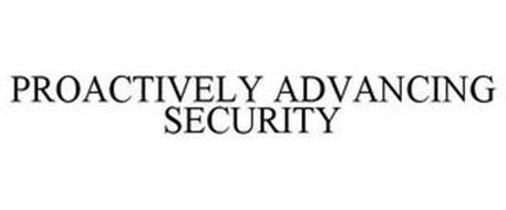 PROACTIVELY ADVANCING SECURITY