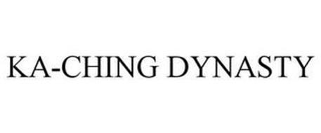 KA-CHING DYNASTY