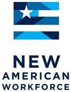 NEW AMERICAN WORKFORCE