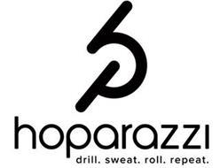 HP HOPARAZZI DRILL. SWEAT. ROLL. REPEAT.