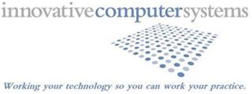 INNOVATIVECOMPUTERSYSTEMS WORKING YOUR TECHNOLOGY SO YOU CAN WORK YOUR PRACTICE.