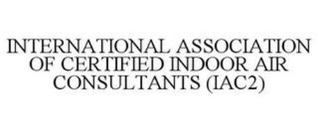 INTERNATIONAL ASSOCIATION OF CERTIFIED INDOOR AIR CONSULTANTS (IAC2)