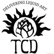 DELIVERING LIQUID ART TCD
