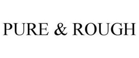 PURE & ROUGH