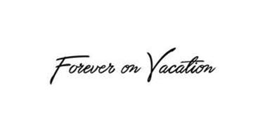 FOREVER ON VACATION