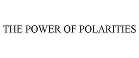 THE POWER OF POLARITIES
