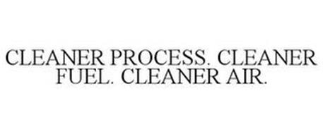 CLEANER PROCESS. CLEANER FUEL. CLEANER AIR.